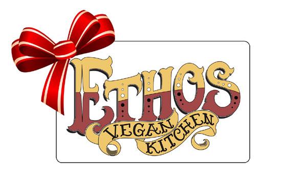 Ethos Vegan Kitchen - Gift Cards
